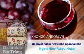 Bí quyết ngâm rượu nho ngon tại nhà