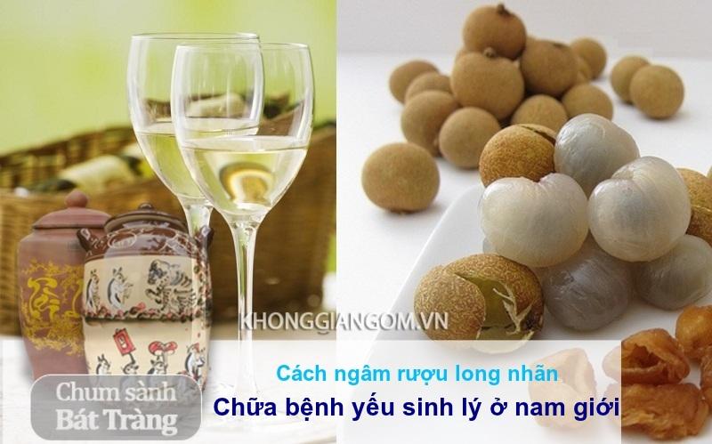 rượu long nhãn chữa bệnh yếu sinh lý ở nam giới